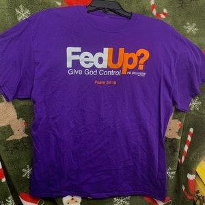 FedUp? Funny Christian T-Shirt